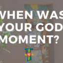 Life Changing God Moments