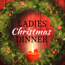 Annual Ladies Dinner is December 6 and 7th, 2019