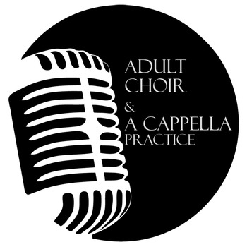 Adult Choir/a Cappella Practice