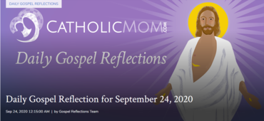 Daily Gospel Reflection for 24 September 2020