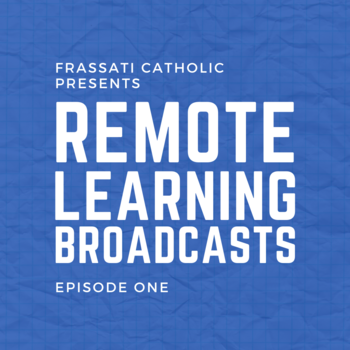Remote Learning Broadcasts: Episode One