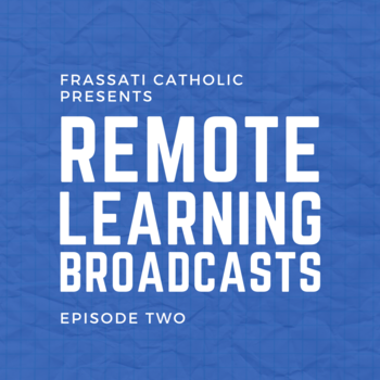 Remote Learning Broadcasts: Episode Two