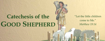 Catechesis of the Good Shepherd coming to Holy Family fall of 2020!