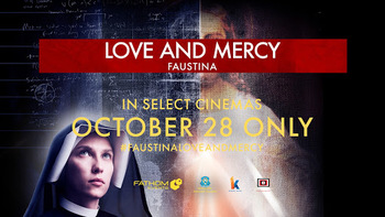 """""""Love and Mercy: Faustina"""""""
