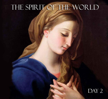 Day 2 - Saint Louis-Marie de Montfort's - Total Consecration to Jesus Through Mary