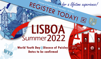 "World Youth Day 2022 Lisbon ""for a lifetime experience!"""