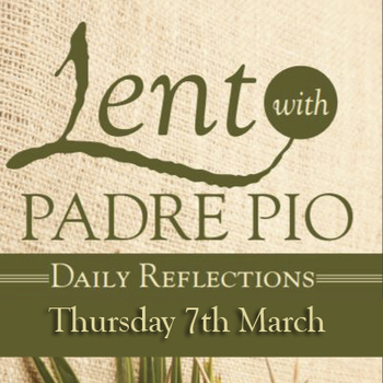Thursday after Ash Wednesday—March 7-Lent with Padre Pio