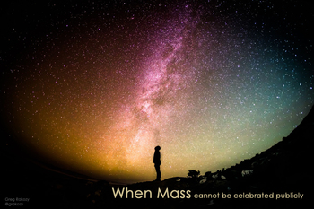 When Mass cannot be celebrated publicly