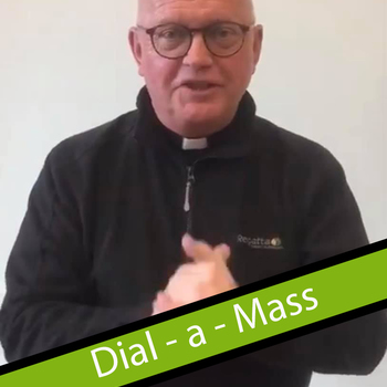 Dial-a-Mass here at St Joseph's