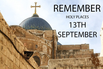 Remember Holy Places 13th September