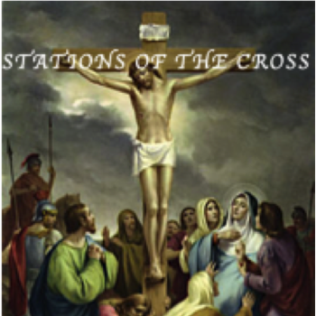 STATIONS OF THE CROSS-GOOD FRIDAY