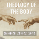 Summer Series Theology of The Body