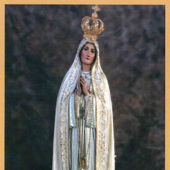 Celebration In Honor Of Our Lady Of Fatima - Oct. 23rd - 27th, 2019