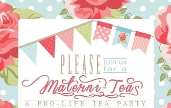 Materni-Tea: A Pro-Life Tea Party - May 6, 2017