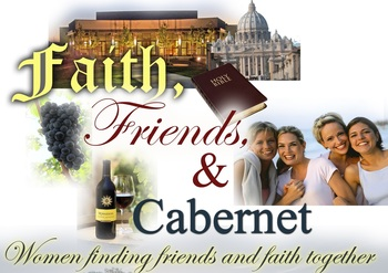 Faith, Friends & Cabernet - Friday, April 28th