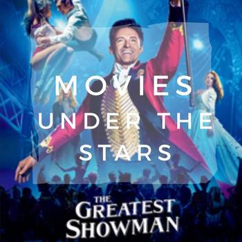 Movies Under the Stars - The Greatest Showman