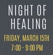 Join Us For A Night Of Healing 3/15/19