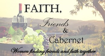 Faith, Friends & Cabernet on Friday, February 7th