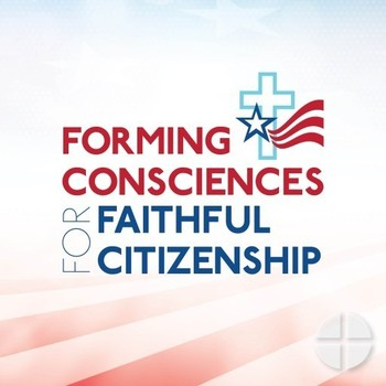 Faithful Citizenship and Respect & Family Life