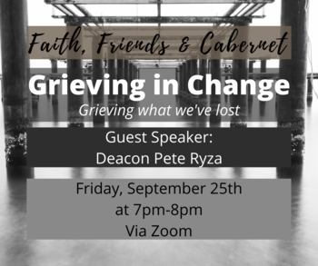 Faith, Friends & Cabernet: Friday, September 25th at 7pm