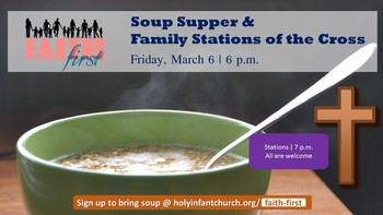 FAITH FIRST: Soup Supper + Stations of the Cross