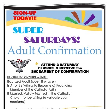 SIGN-UP TODAY!! SUPER SATURDAY! ADULT CONFIRMATION