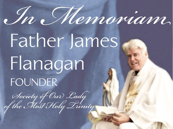 SOLT founder Father Flanagan passes into eternal life at age 91
