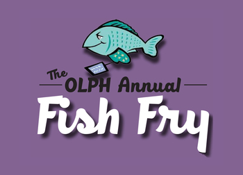 The OLPH Annual Fish Fry–Continues!