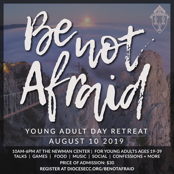 Be Not Afraid Retreat: Young Adult Day Retreat