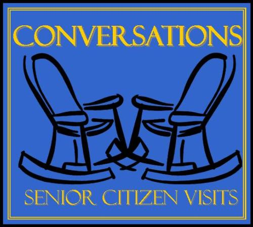 Conversations: Senior Citizen Visits for MS & HS & Families