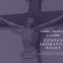 Lenten Adoration Night