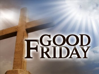 SERVICES CANCELLED - Good Friday