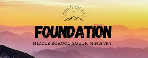 Foundation (Middle School Youth Ministry)