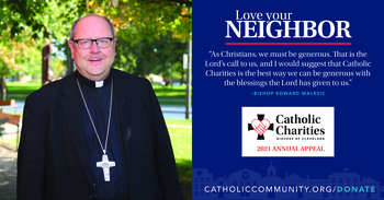 2021 CATHOLIC CHARITIES APPEAL KICKS OFF NEXT WEEKEND