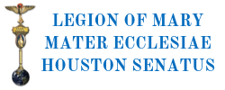 Mater Ecclesiae Houston Senatus Legion of Mary