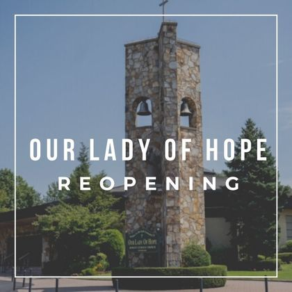 Our lady of hope reopening