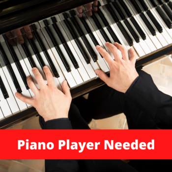 Piano Player Needed