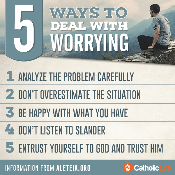 5 Ways to Deal with Worrying - Catholic-Link