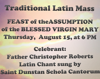 Traditional Latin Mass for the Feast of the Assumption of the Blessed Virgin Mary