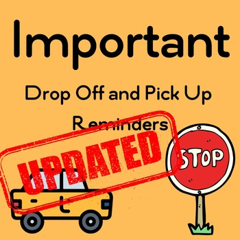 Updated Drop Off and Pick Up info
