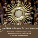 Eucharistic Adoration at Our Lady of Grace