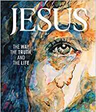 """""""Jesus: The Way, the Truth, and the Life"""" Bible Study"""