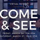 Virtual Come & See Weekend - March 26 - 27