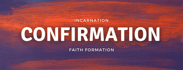 "Blue and red textured background with text in the middle that reads, ""Incarnation Faith Formation - Confirmation."""