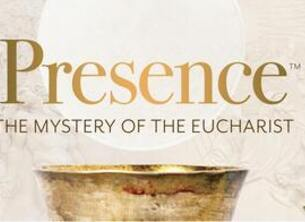 Coming this Fall: Presence: The Mystery of the Eucharist