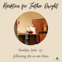 Reception for Father Dwight