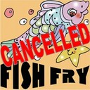 K of C Fish Fry Cancelled