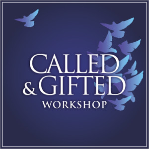 Called & Gifted Workshop, October 18th