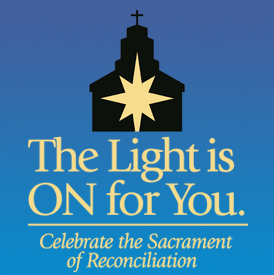 The Light is ON for You - Celebrate the Sacrament of Reconciliation
