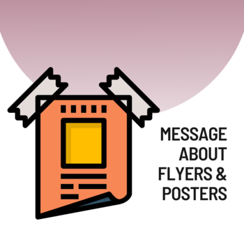 Message about Flyers & Posters